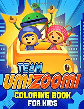 Team Umizoomi Coloring Book For Kids  Good for Kids Art Therapy Gigantic Coloring Book