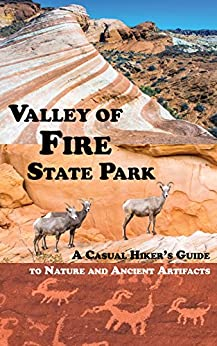Valley of Fire State Park: A Casual Hiker's Guide to Nature and Ancient Artifacts by [Stuart Dewey]