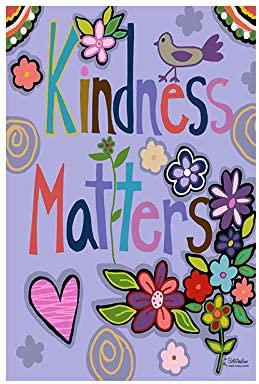 Flagology com Inspirational Kindness Matters Garden Flag 12 5 x 18 Outdoor Flag Exclusive Premium product image