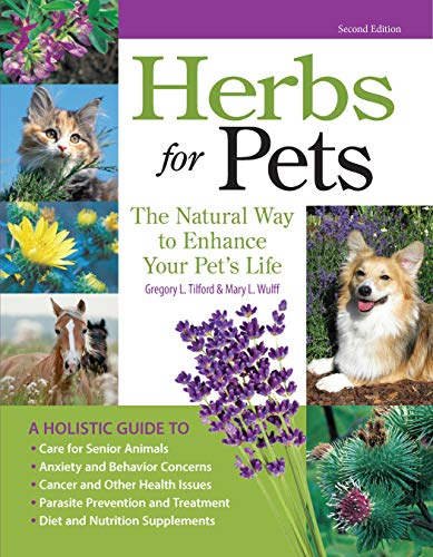 Herbs for Pets: The Natural Way to Enhance Your Pet s Life (CompanionHouse Books) A-Z Guide to Medicinal Plants  Holistic Recipes  and Nutritional Supplements for Dogs  Cats  Horses  Birds  and More