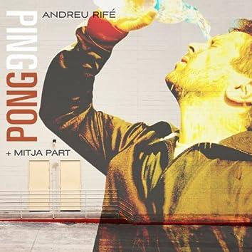 Ping Pong + Mitja Part
