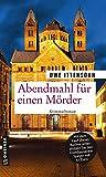 Abendmahl für einen Mörder: Kriminalroman (Kriminalromane im GMEINER-Verlag)