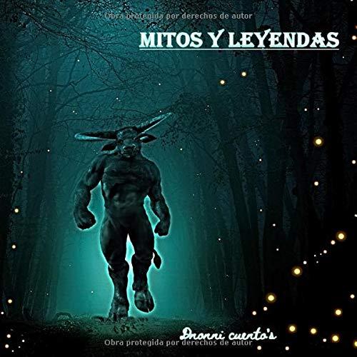Mitos y Leyendas: 40 mitos y leyendas - para niños - populares - egipcios - griegos - leyendas romanas - orientales - indigenas - nordicas