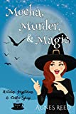 Mocha, Murder & Magic: A paranormal cozy mystery (Witches, Mysteries & Coffee Syrups Book 1) (Kindle Edition)