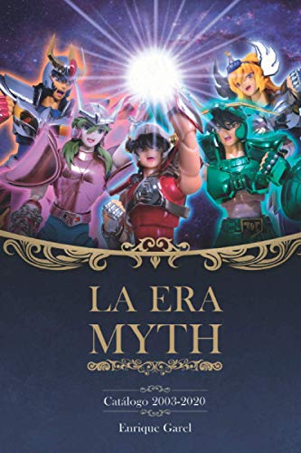 La Era Myth: Catálogo 2003-2020 (Spanish Edition)
