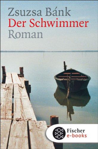 Der Schwimmer: Roman