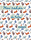 Mon Cahier de Notes Dino: Format 8,5 x 11 pouces, 110 pages, cahier ligné, peut servir comme carnet de notes, journal, notebook, bloc notes - ... bleu vert marron - à remplir, idée cadeau
