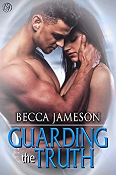 Guarding the Truth by [Becca Jameson]