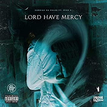 Lord Have Mercy (feat. Rich P.)