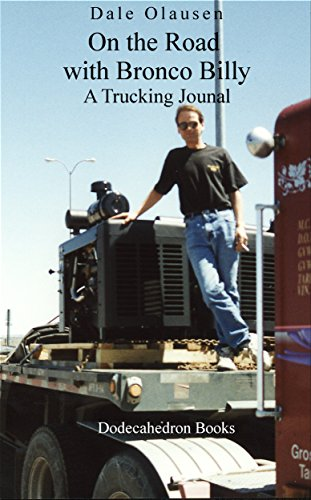 On the Road with Bronco Billy - A Trucking Journal