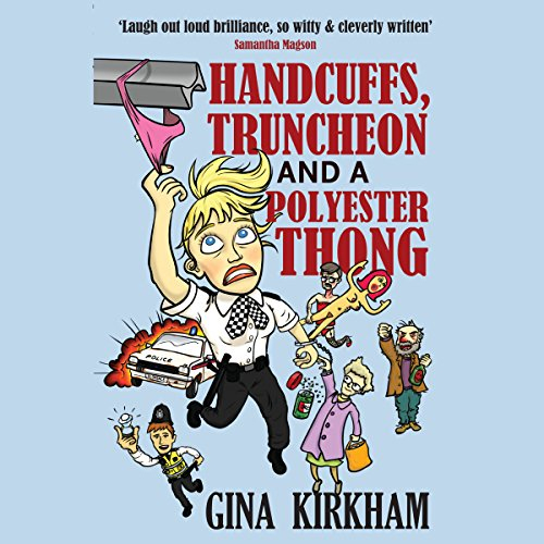 Handcuffs, Truncheon and a Polyester Thong audiobook cover art