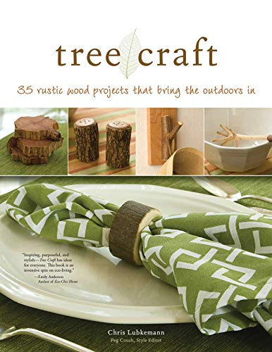 Tree Craft: 35 Rustic Wood Projects That Bring the Outdoors In (Fox Chapel Publishing) Elegant, One-of-a-Kind Decor from Found Wood, Including Lamps, Clocks, Planters, Photo Frames, Games, and More