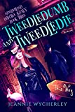 Tweedledumb and Tweedledie: A Paranormal Cozy Witch Detective Mystery (Wonderland Detective Agency Book 3)