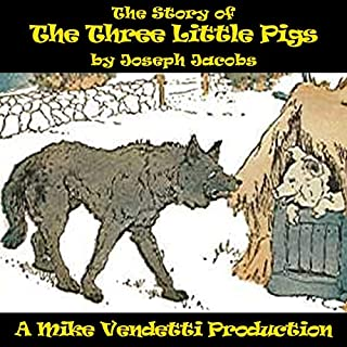 The Story of the Three Little Pigs                   Written by:                                                                                                                                 Joseph Jacobs                               Narrated by:                                                                                                                                 Mike Vendetti                      Length: 7 mins     Not rated yet     Overall 0.0