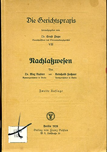Nachlaßwesen (Band VIII der Reihe: Die Gerichtspraxis, herausgegeben von Ernst Pape)