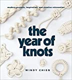 The Year of Knots: Modern Projects, Inspiration, and Creative Reinvention (English Edition)