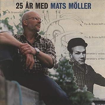 25 År Med Mats Möller