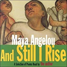 And Still I Rise (Unabridged Selections): A Book of Poems