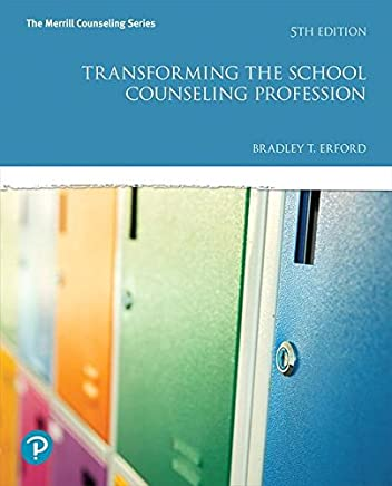 Transforming the School Counseling Profession + MyCounselingLab With Pearson Etext Access Code