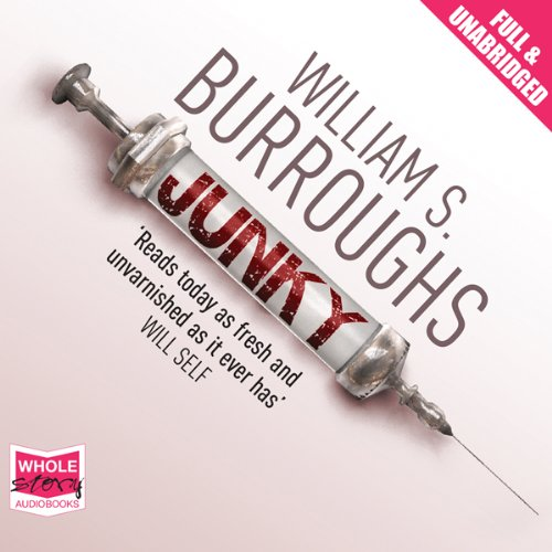 Junky                   By:                                                                                                                                 William S. Burroughs                               Narrated by:                                                                                                                                 Andrew Garman,                                                                                        Mark Nelson,                                                                                        T. Ryder Smith                      Length: 7 hrs and 7 mins     46 ratings     Overall 4.3