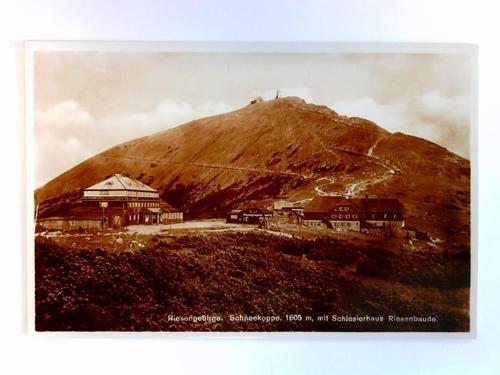 Postkarte: Riesengebirge - Schneekoppe, 1605 m, mit Schlesierhaus Riesenbaude