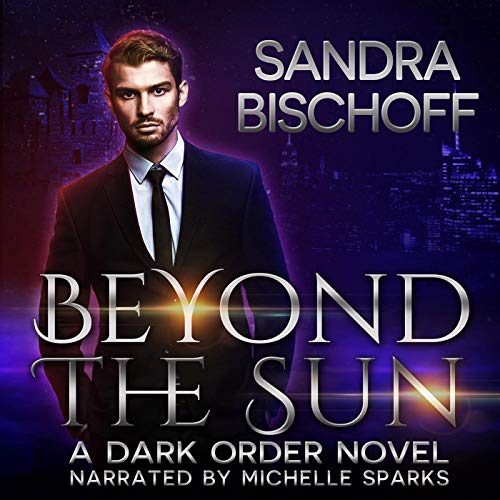 Beyond the Sun     The Dark Order of the Dragon, Book 1              By:                                                                                                                                 Sandra Bischoff                               Narrated by:                                                                                                                                 Michelle Sparks                      Length: 6 hrs and 37 mins     19 ratings     Overall 4.5