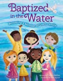 Baptized in the Water: Becoming a member of God's family