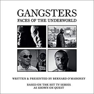 British Gangsters: Faces of the Underworld S.2                   By:                                                                                                                                 Bernard O'Mahoney                               Narrated by:                                                                                                                                 Bernard O'Mahoney                      Length: 5 hrs and 51 mins     2 ratings     Overall 5.0