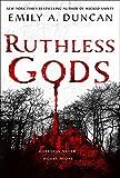 Ruthless Gods: A Novel (Something Dark and Holy (2))