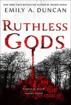 Ruthless Gods: A Novel (Something Dark and Holy Book 2) by [Emily A. Duncan]
