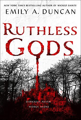 Ruthless Gods: A Novel (Something Dark and Holy, 2)