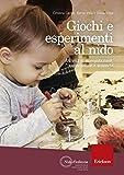 Giochi e esperimenti al nido. Attività di manipolazione, esplorazione e scoperta