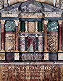 Painting in Stone: Architecture and the Poetics of Marble from Antiquity to the Enlightenment