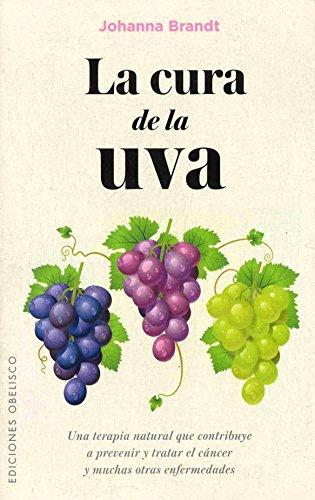 La cura de la uva (SALUD Y VIDA NATURAL) (Spanish Edition)