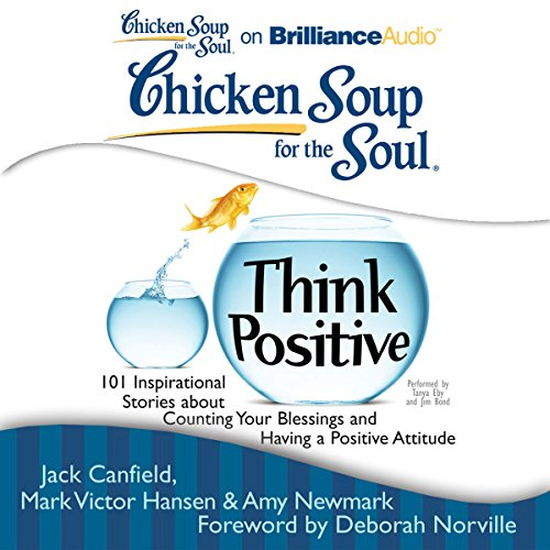 Chicken Soup for the Soul: Think Positive     101 Inspirational Stories about Counting Your Blessings and Having a Positive Attitude              Autor:                                                                                                                                 Jack Canfield,                                                                                        Mark Victor Hansen,                                                                                        Amy Newmark (editor),                   und andere                          Sprecher:                                                                                                                                 Tanya Eby,                                                                                        Jim Bond                      Spieldauer: 10 Std. und 39 Min.     1 Bewertung     Gesamt 3,0