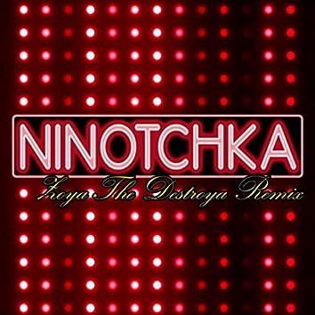 Ninotchka (Zoya the Destroya Remix)