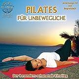Pilates für Unbewegliche - Der besonders schonende Einstieg / Hörbuch