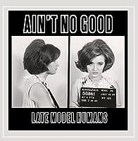 Aint No Good
