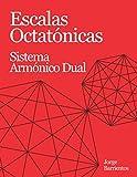 Escalas Octatónicas: (Sistema Armónico Dual)