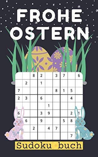 Frohe ostern Sudoku buch: 150 Rätsel mit Lösungen | Leicht-schwer | Ostergeschenke erwachsene - kleine Geschenke für oma und opa