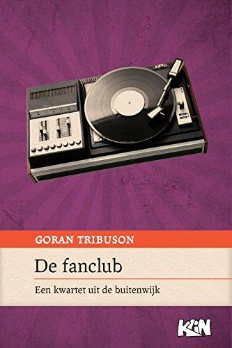 De fanclub: een kwartet uit de buitenwijk (Kroatische literatuur in Nederland, Band 1)