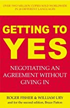 Getting to Yes: The Secret to Successful Negotiation by Fisher, Roger, Ury, William, Patton, Bruce (1997) Paperback