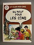 Le Club des Cinq - Du Neuf pour les Cinq (Enid Blyton - Claude Pascal) Bibliothèque Rose 1978 - Hachette