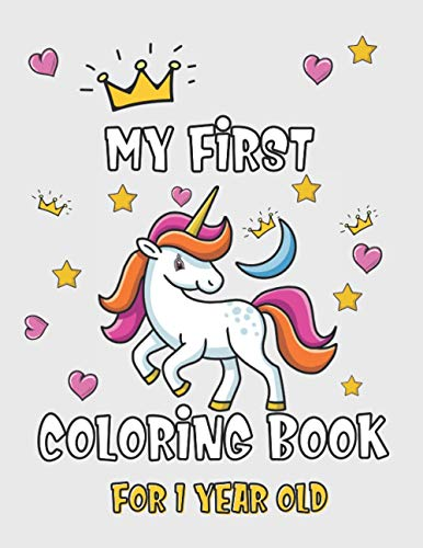 my first coloring book for 1 year: baby coloring book 1 year, Book of Easy Educational Coloring Pages of unicorn, Coloring Books for Babies and Toddlers 1-3,(Kids coloring activity books)