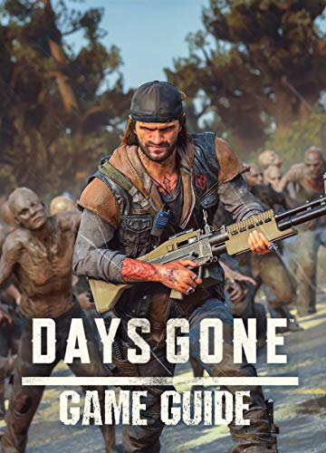 Days Gone: Game Guide (Tips and Tricks, FAQS, Collectibles, Secrets, Maps, Trophy and more) (English Edition)