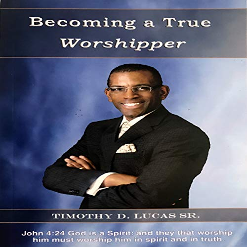 Becoming a True Worshipper audiobook cover art
