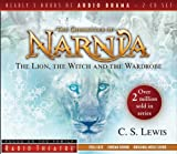 The Lion, the Witch, and the Wardrobe (Radio Theatre: Chronicles of Narnia)