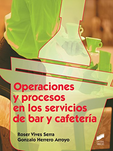 Operaciones y procesos en los servicios de bar y cafetería (Hostelería y Turismo)