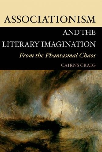 Associationism and the Literary Imagination, 1739-1939: Associationism and the Literary Imagination: From the Phantasmal Chaos