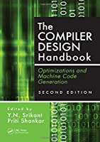 The Compiler Design Handbook: Optimizations and Machine Code Generation, Second Edition
